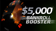 $5,000 Bankroll Booster